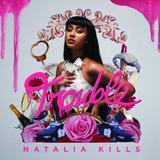 Cd Natalia Kills Trouble [explicit Content]